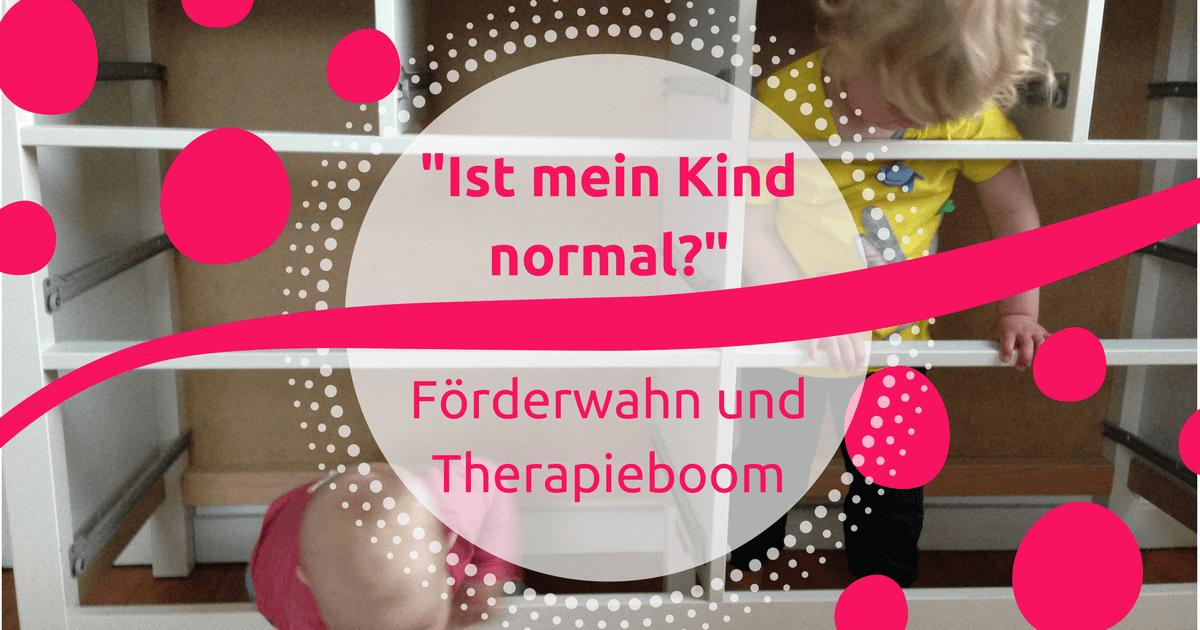 Ist mein Kind normal? Förderwahn und Therapieboom – Was du tun kannst, wenn dein Kind in eine Schublade gesteckt werden soll