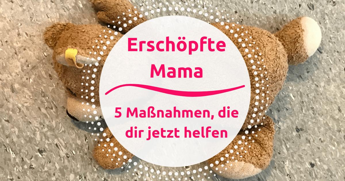Fünf Maßnahmen gegen Erschöpfung von Müttern