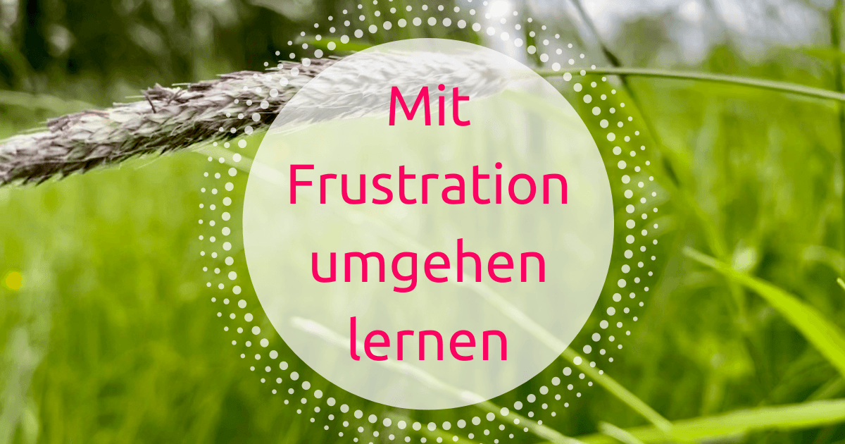 Titel Mit Frustration umgehen lernen