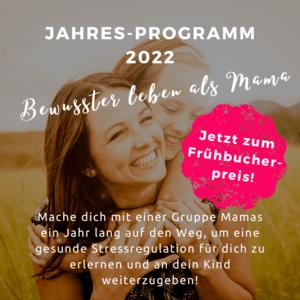 "Jahresprogramm ""Bewusster leben als Mama"" 2022"